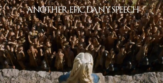 13 - Another Epic Dany Speech