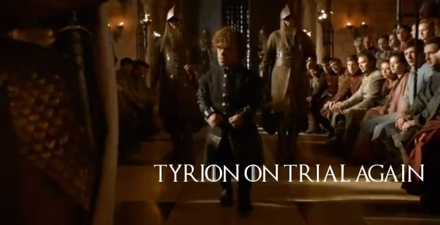 Tyrion on Trial Again