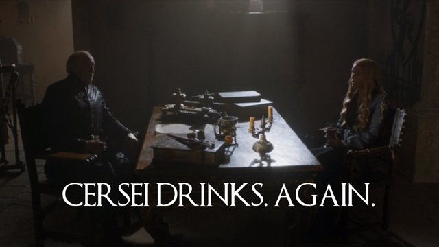 9 - Cersei drinks