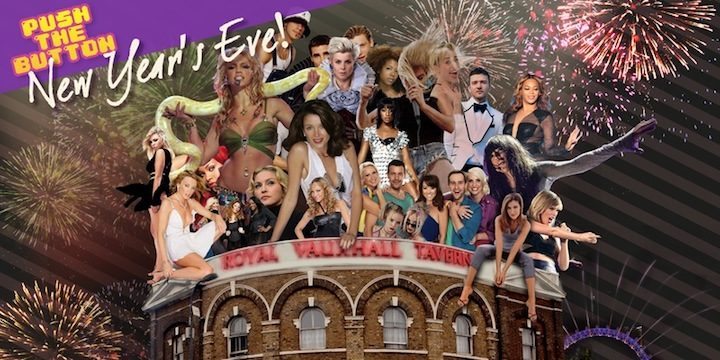 New Years Eve party London 2017 Push the button Royal Vauxhall Tavern