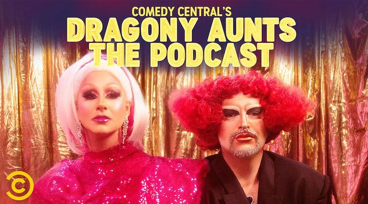 Dragony Aunts The Podcast Comedy Central UK